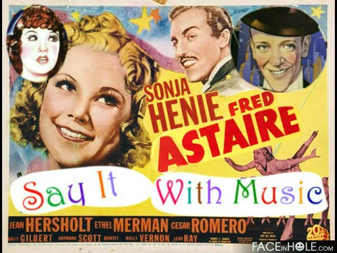 SAY IT WITH MUSIC(1940) Starring Sonja Henie and Fred Astaire