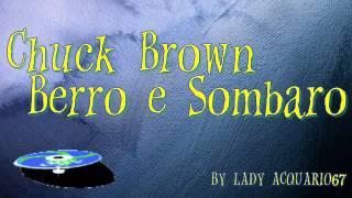Chuk brown Berro e Sombaro