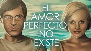 El amor perfecto no existe