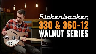 Rickenbacker 330 & 360-12 Walnut Series