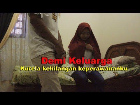 KUJUAL KEPERAWANANKU UNTUK KELUARGAKU - FILM PENDEK ( BIKIN BAPER )