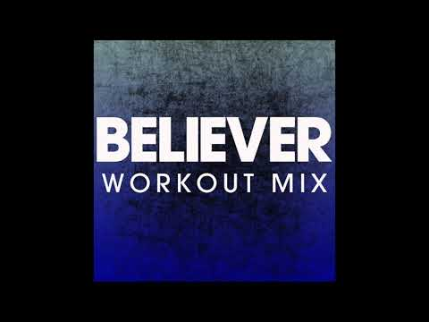 Believer (Workout Remix)