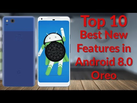 Top 10 Best New Features in Android 8 Oreo - YouTube Tech Guy