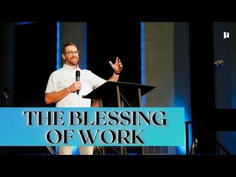 The Blessing of Work | Pastor Matt Holcomb