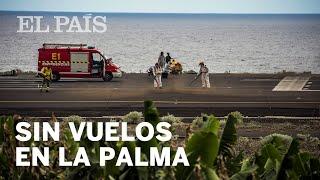 El aeropuerto de La Palma cancela todos los vuelos