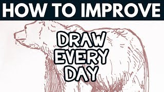 DRAW EVERY DAY / / How to Improve Your Art
