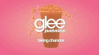 Watch Glee Cast Taking Chances video