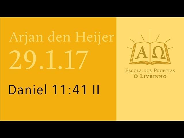 (29.1.17) Daniel 11:41 II