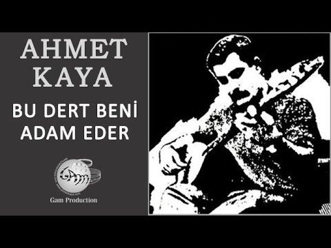 Bu Dert Beni Adam Eder (Ahmet Kaya)