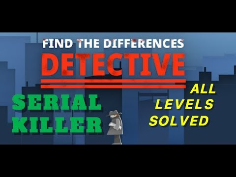 Serial Killer | Find The Differences: The Detective | Solutions for all levels | 1 - 10