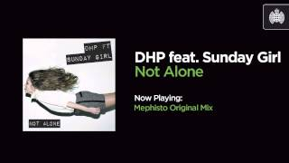 DHP feat. Sunday Girl - Not Alone (Mephisto Radio Edit)