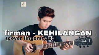 FIRMAN - KEHILANGAN | Cover Gitar Fingerstyle