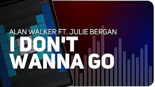 Alan Walker ft Julie Bergan I Don t Wanna Go SUPER PADS LIGHTS KIT LEAVE