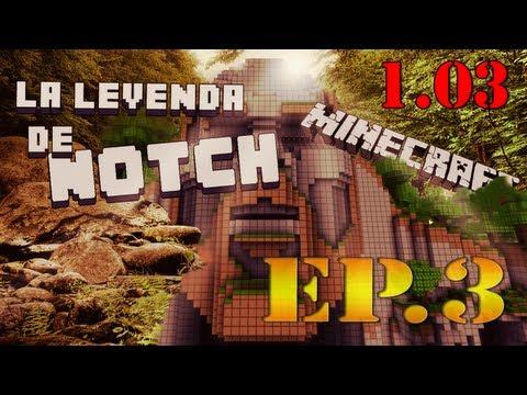 MINECRAFT MODS: La Leyenda de Notch [PARTE 3]