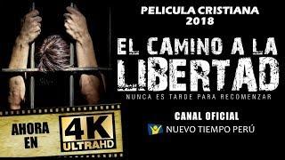 EL CAMINO A LA LIBERTAD | PELICULA CRISTIANA (OFICIAL) EN ULTRA HD Nuevo Tiempo Perú
