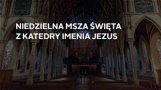 Niedzielna msza święta w języku polskim z Katedry Imenia Jezus – 6/28/2020