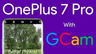 Oneplus 7 Pro With A Google Camera Port Are The Pictures Any Better Youtube