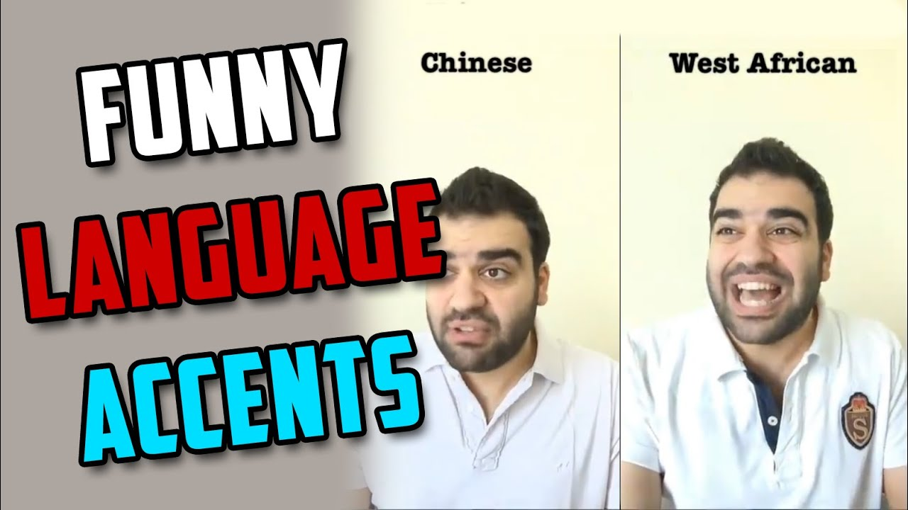 Different Language Accents, Funny Way