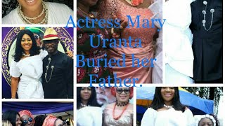 Watch Actress MARY URANTA buries her Father