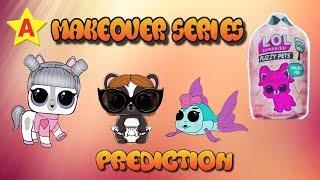 LOL Surprise Makeover Series Fuzzy Pets & Lils Wave 2 Prediction