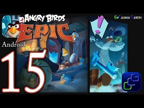 ANGRY BIRDS Epic Android Walkthrough - Part 15 - Star Reef Castle