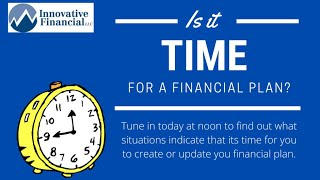 Is it time for a financial plan?