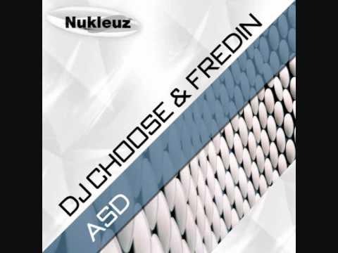 DJ Choose & Fredin - ASD (Original Mix)
