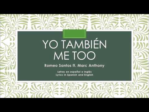 Yo También - Romeo Santos ft. Marc Anthony ( Español e inglés letras) [ Spanish and English Lyrics]