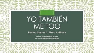 Yo También - Romeo Santos ft. Marc Anthony ( Español e inglés letras) [ Spanish and English Lyrics]