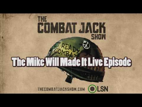 Combat Jack Show: The Mike Will Made It Live Show