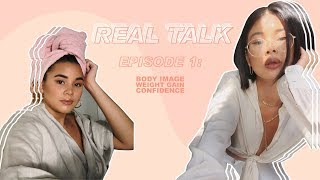 REAL TALK #1: Body Image, Weight Gain & Body Hair