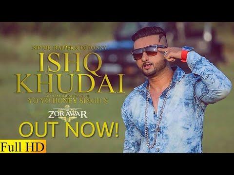 Ishq Khudai Official Video Hd Sid Mr Rapper Ft Dj Danny  A Tribute To Yo Yo Honey Singh