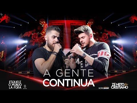 Zé Neto e Cristiano - A GENTE CONTINUA - EsqueceOMundoLaFora