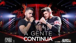 Baixar Zé Neto e Cristiano - A GENTE CONTINUA - #EsqueceOMundoLaFora