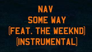 Nav Some Way feat. The Weeknd Instrumental.mp3