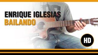 Como tocar Bailando de Enrique iglesias en Guitarra Criolla Clasica CLASE TUTORIAL