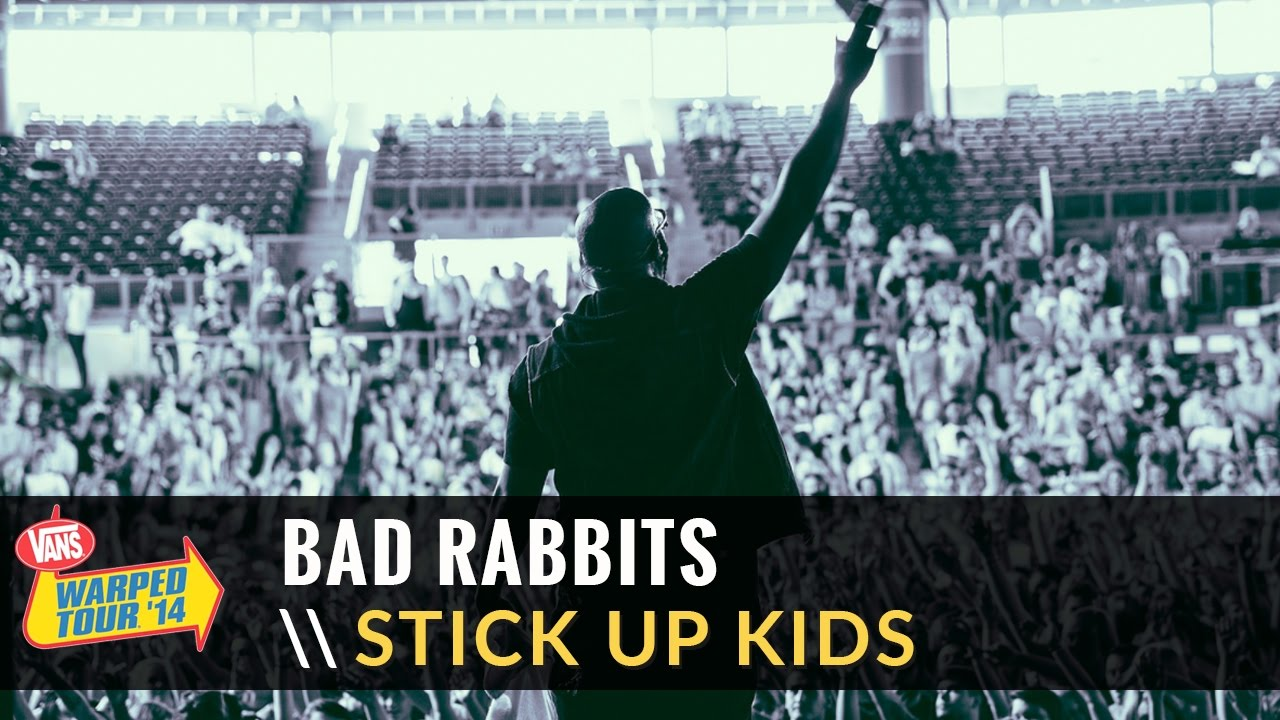 7a5fbda957 Bad Rabbits - Stick Up Kids (Live 2014 Vans Warped Tour) - YouTube