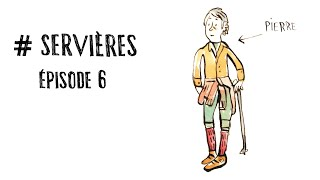 #SERVIERES (épisode 6) - Pierre