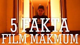 5 FAKTA FILM MAKMUM