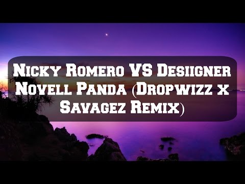 Nicky Romero vs. Desiigner - Novell Panda (Dropwizz x Savagez Remix)