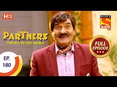 Partners Trouble Ho Gayi Double - Ep 180 - Full Episode - 6th August, 2018