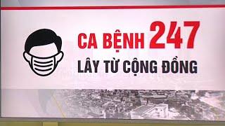 Việt Nam có 249 ca mắc COVID- 19 | Ca 247 lây nhiễm trong cộng đồng | VTV24