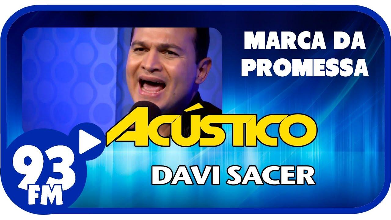 Davi Sacer - MARCA DA PROMESSA - Acústico 93 - AO VIVO - Março de 2014