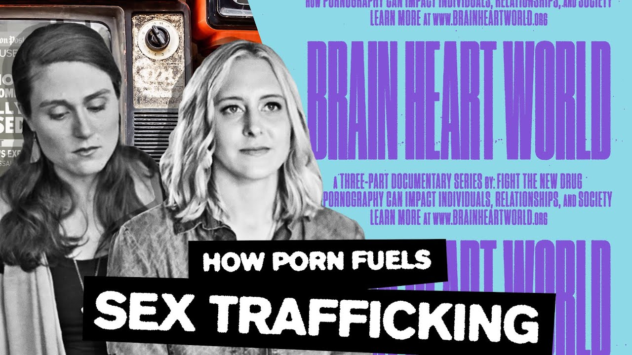 How Porn Fuels Sex Trafficking