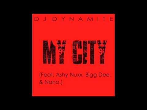 DJ Dynamite - My City (feat. Ashy Nuxx, Bigg Dee, & Nano)
