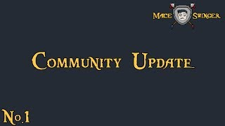 Community Update - Episode 1 - Mace Swinger Hero Reveal!