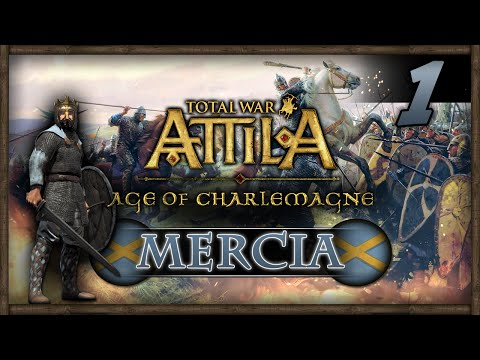 Total War: Attila - Age of Charlemagne - Kingdom of MERCIA Campaign #1 ~ This Sceptred Isle!