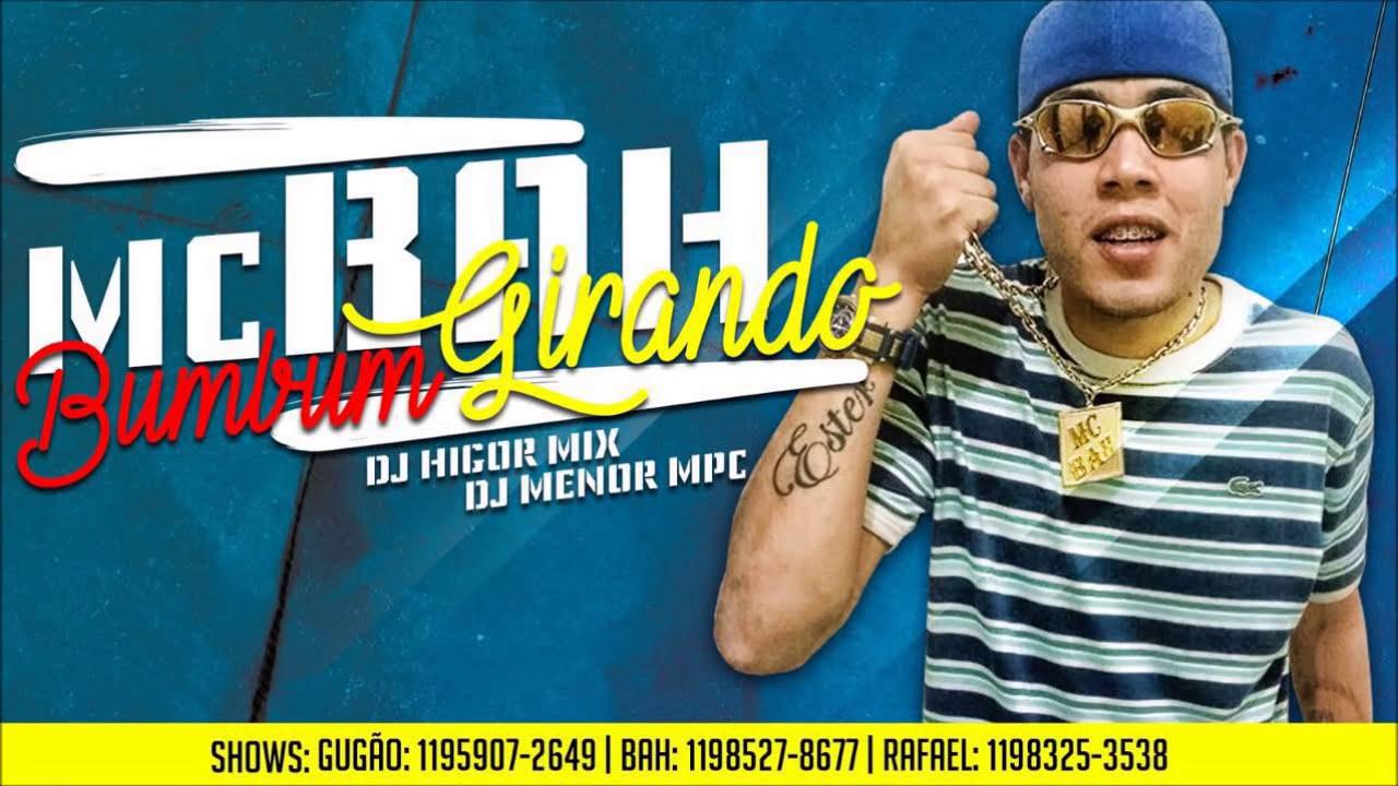 8293c6817d73c MC Bah - Bumbum Girando (DJ Higor Mix e DJ Menor MPC) Música nova 2016