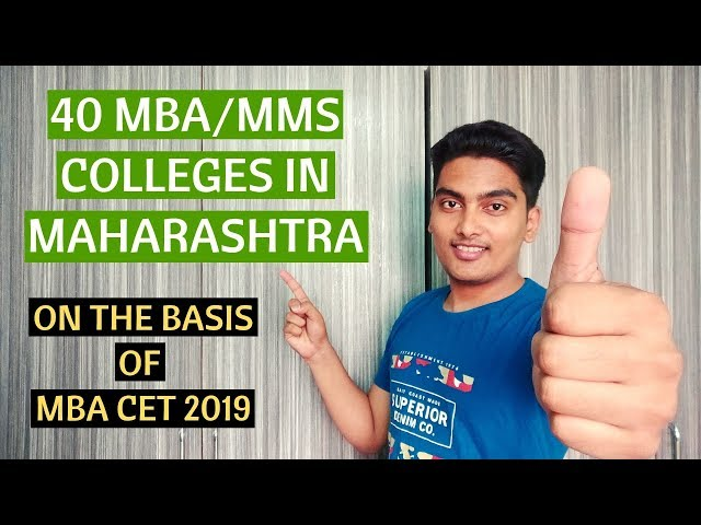 40 MBA/MMS COLLEGES in Maharashtra on the basis of MBA CET 2019 Score.