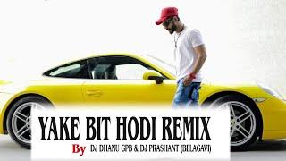 Yake Bit Hodi Remix |Dj Dhanu | Dj Prashant Belgavi